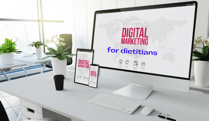 Digital marketing for dietitians